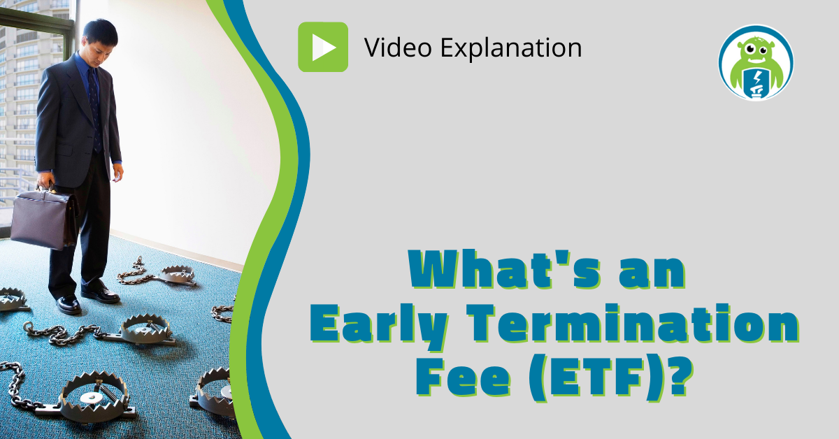 What's an Early Termination Fee (ETF)?