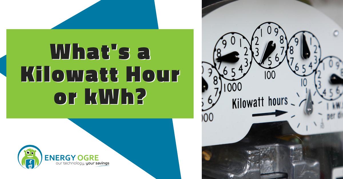 What's a KiloWatt Hour or kWh?