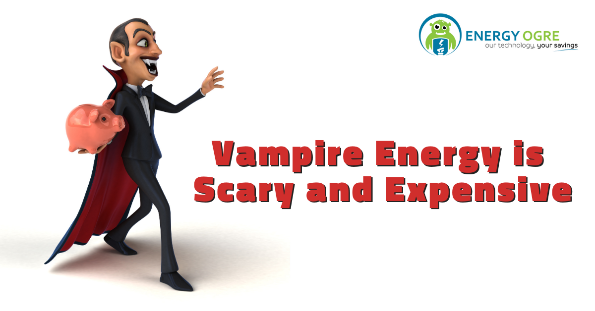 """""""Vampire"""" Energy is Scary and Expensive"""