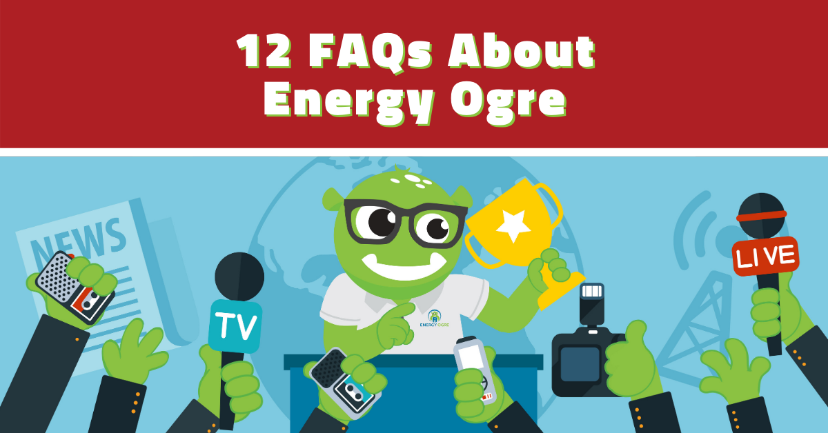 Energy Ogres 12 Most Frequently Asked Questions